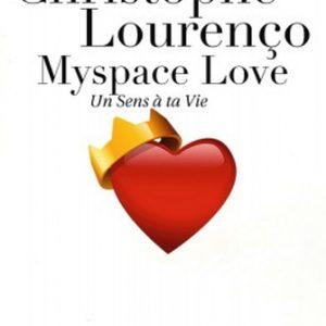«Myspace Love – Un Sens à Ta Vie!»