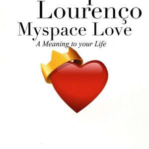 """Myspace Love – A Meaning To Your Life!"""